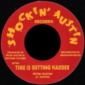 """Austin, Peter 'Time Is Getting Harder' + Kingstonians 'Love Is The Greatest Science'  7"""""""