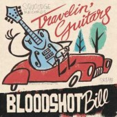 Bloodshot Bill 'Travelin' Guitars'  7""