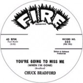 Bradford, Chuck 'You're Going To Miss Me' + 'Say It Was A Dream'  7""