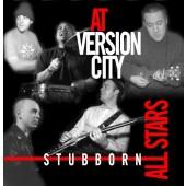 Stubborn All-Stars 'At Version City'  CD