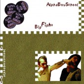 Alpha Boy School 'Big Fight' CD