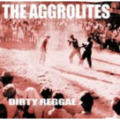 Aggrolites 'Dirty Reggae'  CD