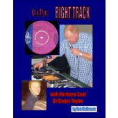 'On the Right Track: With Northern Soul DJ Ginger Taylor' Rob McKeever