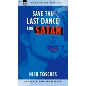 'Save The Last Dance For Satan' Nick Toshes