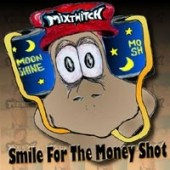 Mixtwitch 'Smile For The Money Shot'  CD
