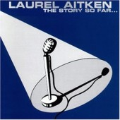 Aitken, Laurel 'The Story So Far'  CD