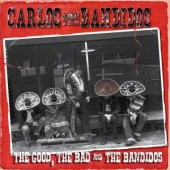 Carlos & The Bandidos 'The Good, The Bad & The Bandidos'  CD
