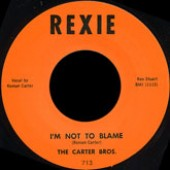 Carter Bros. 'I'm Not  To Blame' + 'Pacoima Stomp'  7""
