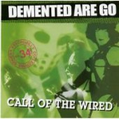 Demented Are Go 'Call Of The Wired'  CD