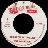 """Jamaicans 'Things You Say You Love' + 'unknown track'  jamaica 7"""""""