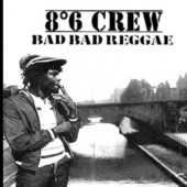 8°6 Crew 'Bad Bad Reggae'  LP