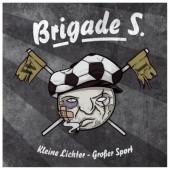 Brigade S. 'Kleine Lichter Grosser Sport'  CD