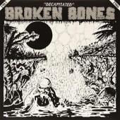 Broken Bones 'Decapitated'  LP