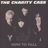 Charity Case 'How To Fall'  LP