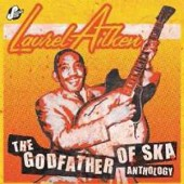 Aitken, Laurel 'Anthology - Godfather Of Ska'  2-CD