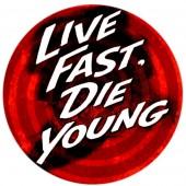 PVC sticker 'Live Fast - Die Young'  round 8 cm